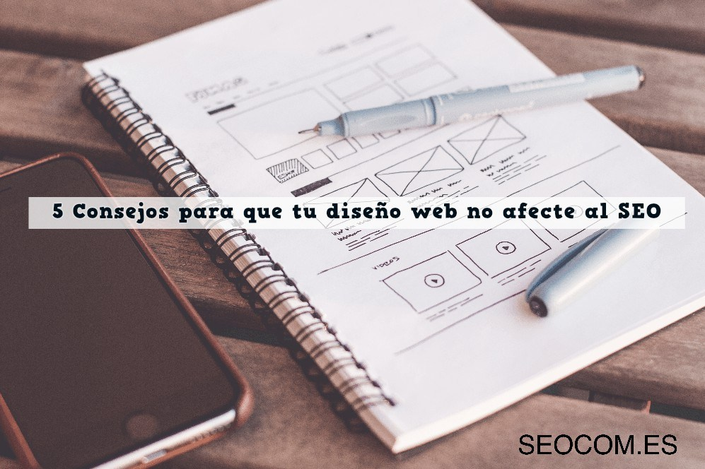 5 Consejos para que tu diseño web no afecte al SEO