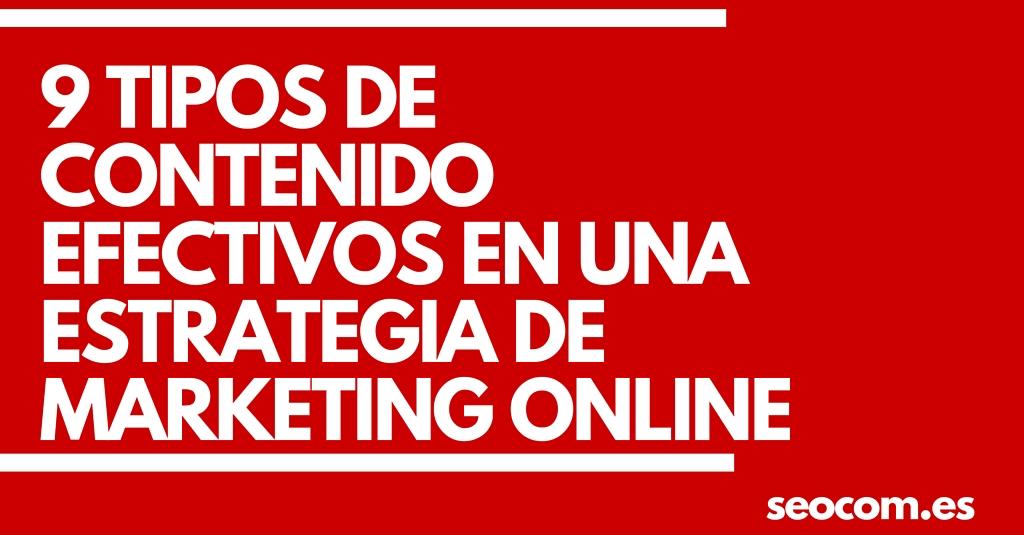 9 Tipos de Contenido Efectivos en una Estrategia de Marketing Online