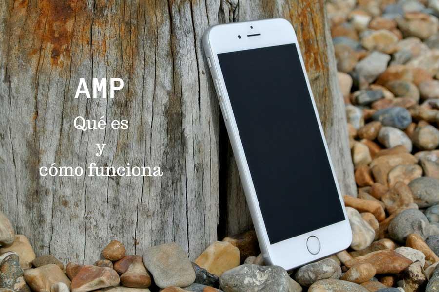 Qué son las Accelerated Mobile Pages (AMP) y cómo funcionan
