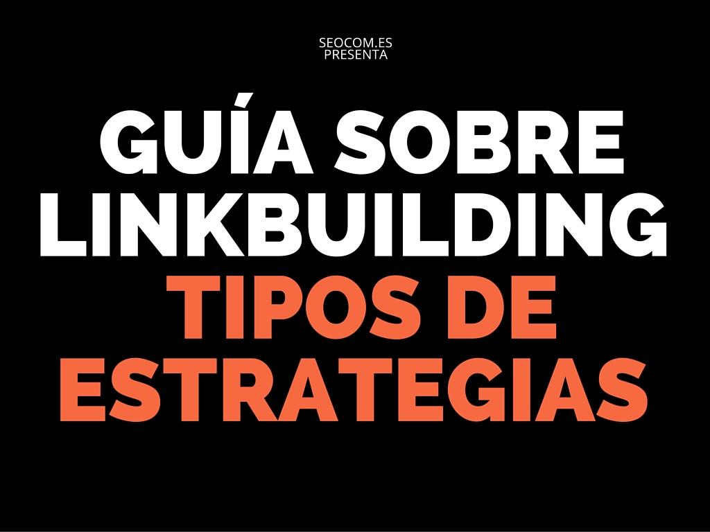 Guía sobre Linkbuilding y tipos de estrategias