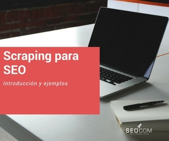 Scraping (extracción de datos) para SEO