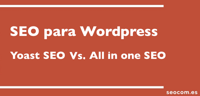 SEO para WordPress: Yoast SEO Vs. All in One SEO