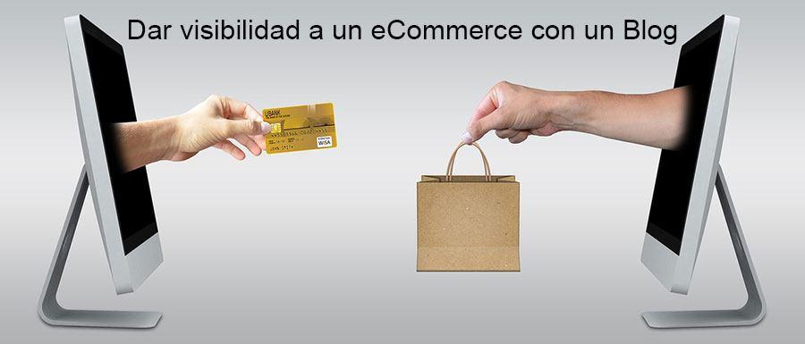Dar visibilidad a un eCommerce con un Blog