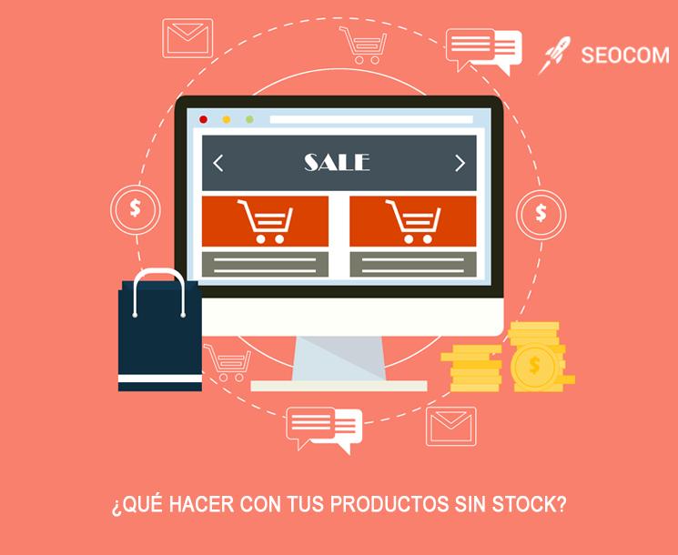 ¿Qué hacer con los productos sin stock de un ecommerce?